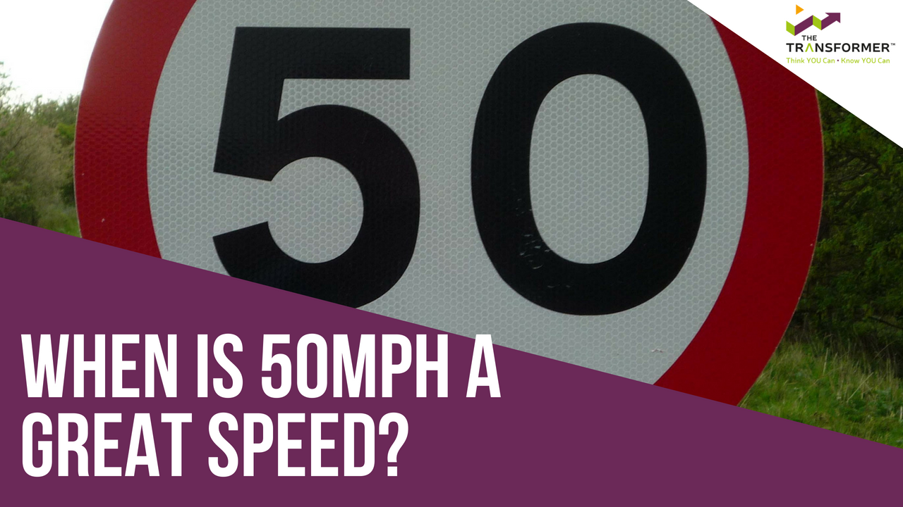 When Is 50MPH A Great Speed?